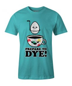 Prepare To Dye T Shirt Aqua