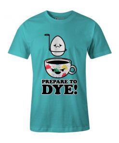 Prepare To Dye T Shirt Aqua