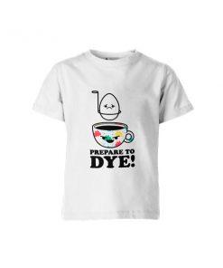 Prepare To Dye T Shirt White