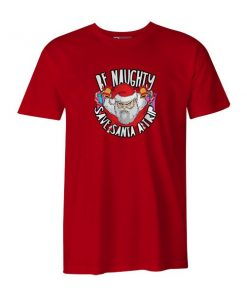 Be Naughty Save Santa A Trip T Shirt Red