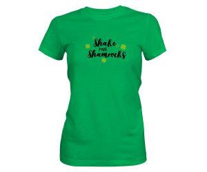 Shake Your Shamrocks T Shirt Kelly