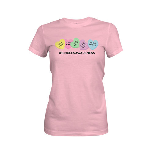 Singles Awareness Womens T Shirt Light Pink