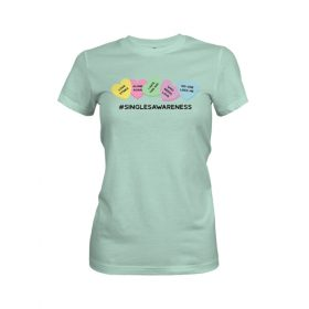 Singles Awareness Womens T Shirt Mint