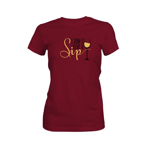 I Dont Give A Sip T Shirt Maroon