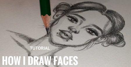TUTORIAL: HOW I DRAW FACES!