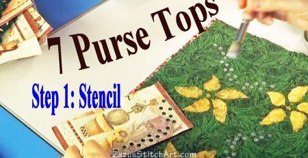 Making 7 Purse Tops | Step 1: Stencil Something | Zazu's Stitch Art Tutorials