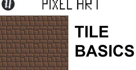 How To Pixel Art Tutorials [4] - Tile Basics