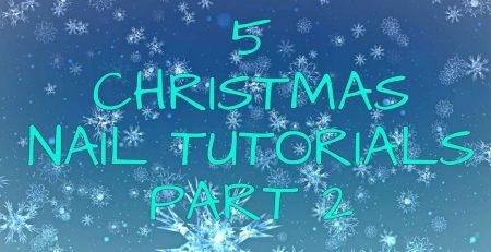 5 Christmas Nail Art Tutorials Part 2: Full Tutorials