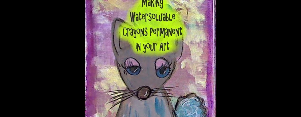 Making Watersoluable Crayons Permanent in your Art  #watercolor #mixedmediaarttutorials #tutorials