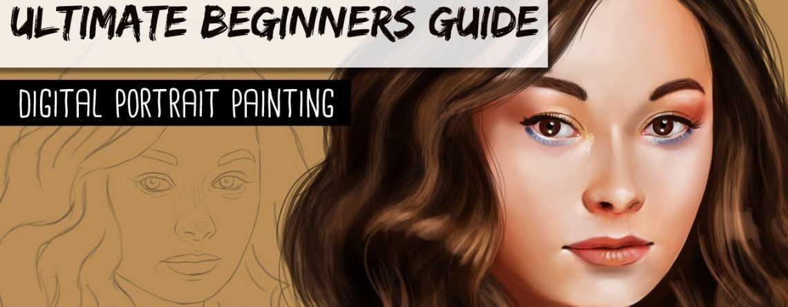 ULTIMATE BEGINNERS GUIDE - Digital Portrait Painting