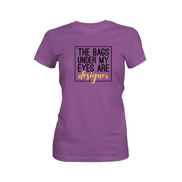 The Bags Under My Eyes Are Designer T Shirt Purple Berry