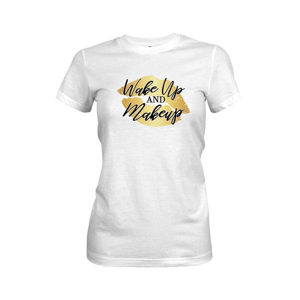 Wake Up and Makeup T Shirt White