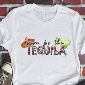 Here For The Tequila