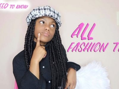 ALL FASHION TIPS YOU NEED TO KNOW