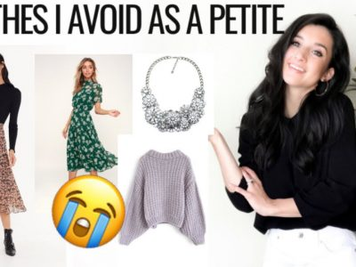 CLOTHING I AVOID AS A PETITE Petite Style Tips