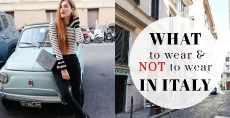 What to wear amp NOT to wear in ITALY