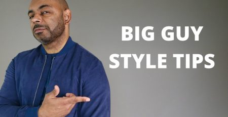 10 Best Style Tips For Big Guys