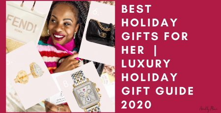 BEST HOLIDAY GIFTS FOR HER LUXURY HOLIDAY GIFT GUIDE