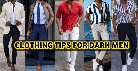 Clothing Tips For Dark Men Personality Fashion Tips For
