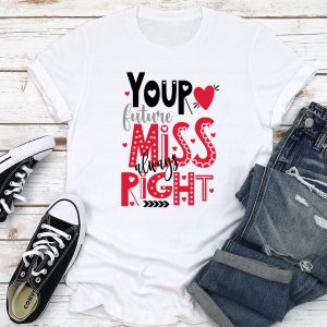 Future Miss Always Right TShirt2