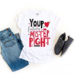 Future Mister Right TShirt