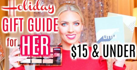 HOLIDAY GIFT GUIDE FOR HER 2017 15 amp UNDER
