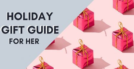 Holiday Gift Guide 2019 For Her