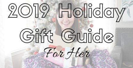 Holiday Gift Guide For Her 2019 Must Watch All