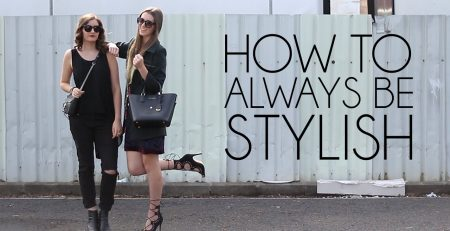 How to Always be Stylish 6 Fashion Tips
