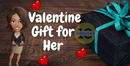 Valentine Gift Ideas for Her 10 Minutes