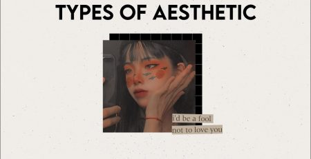 15 TYPES OF AESTHETIC find your aesthetics part 1