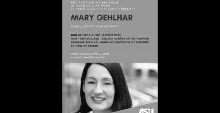 ASU FASHION SPEAKER SERIES PRESENTS MARY GEHLHAR