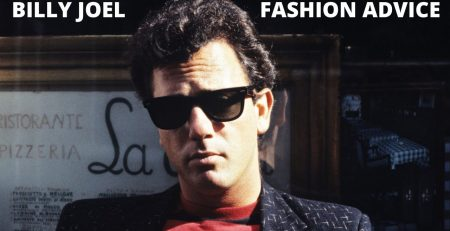 Billy Joel Gives Fashion Advice