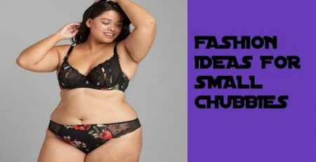 FASHION IDEAS FOR SMALL CHUBBIES Quick fashion tips