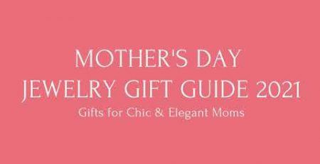 Mother39s Day Jewelry Gift Guide 2021 Gifts for Chic amp