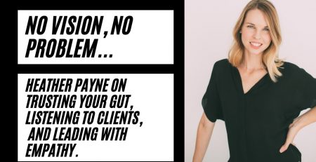 No Vision No problem Successful founder CEO Heather Payne