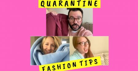 QUARANTINE FASHION TIPS