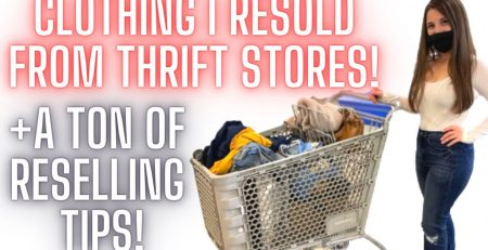 RESELLING CLOTHES FROM THE THRIFT STORE MY TIPS FOR