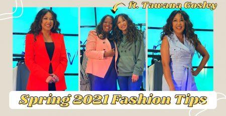 Spring 2021 Fashion Tips ft Tawana Gosley