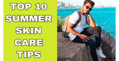 TOP 10 Summer Skin Care Tips In Telugu