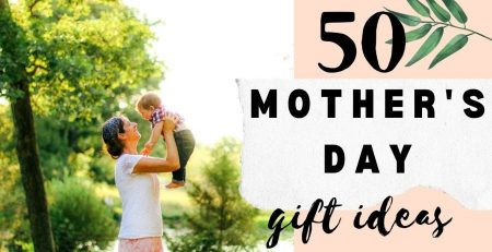 2021 Mothers Day Gift Ideas