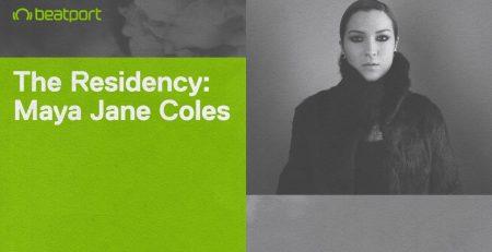 @Beatport Presents The Residency w Maya Jane Coles amp Friends