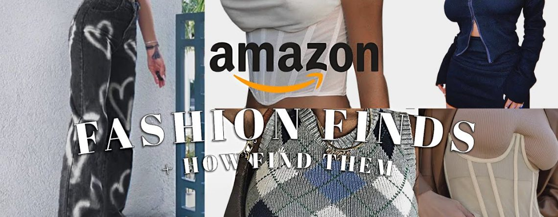 AMAZON FASHION FINDS TIPS ON HOW TO FIND TRENDY