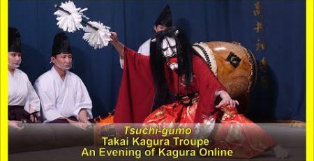 An Evening of Kagura Online presents Tsuchi gumo Takai Kagura Troupe