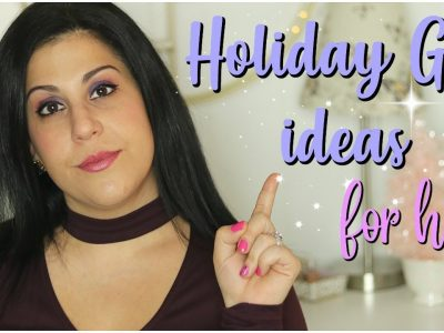 HOLIDAY GIFT GUIDE 2018 GIFT IDEAS FOR HER AND