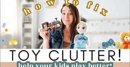 HOW TO FIX TOY CLUTTER and help your kids play