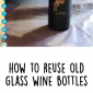 How to Reuse Old Wine Bottles DIY Home Decor Ideas