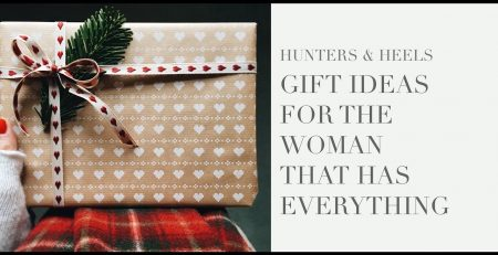 LAST MINUTE GIFT IDEAS FOR THE WOMAN WHO HAS EVERYTHING
