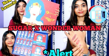 NEW LAUNCH SUGAR X WONDER WOMAN COLLECTION REVIEW Style