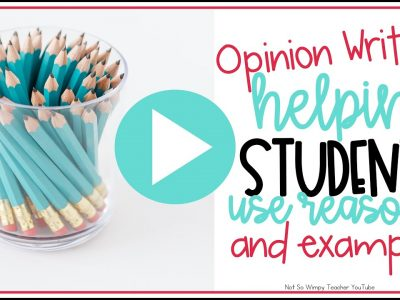 Opinion Writing Helping Students Use Reasons and Examples Not